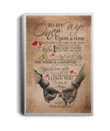 To My Wife Once Upon A Time I Love You CANPO75 Portrait Canvas .75in Frame - $25.00+