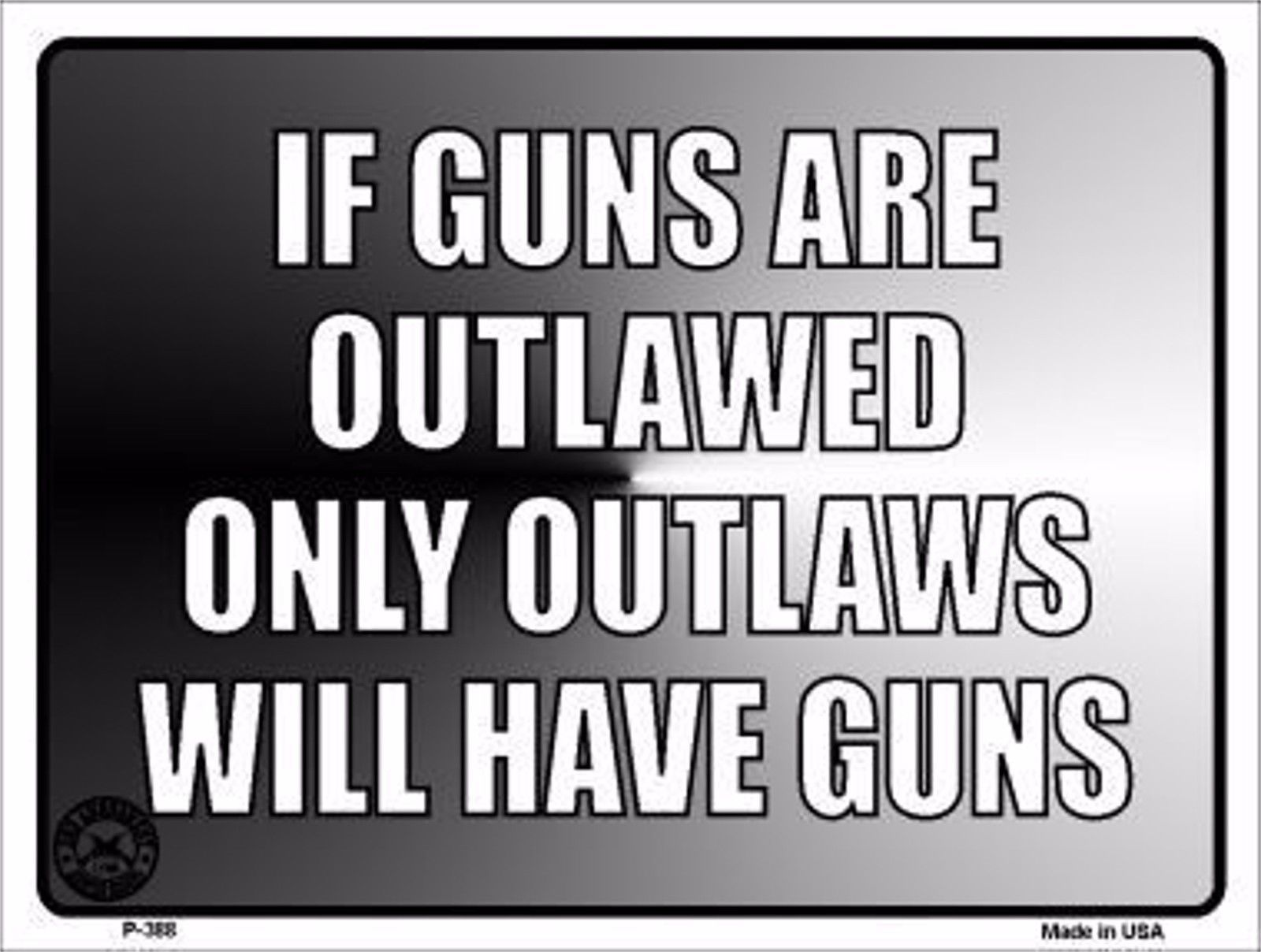 "If Guns Are Outlawed Gun Humor 9"" x 12"" Metal Novelty Parking Sign image 1"