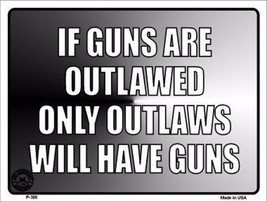 "If Guns Are Outlawed Gun Humor 9"" x 12"" Metal Novelty Parking Sign - $9.95"