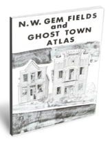 Northwest Gem Fields and Ghost Town Altas ~ Rock Hounding - $14.95