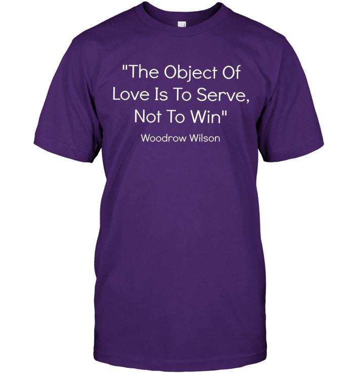 Motivational Woodrow Wilson American President T Shirt