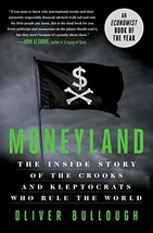 Moneyland: The Inside Story of the Crooks and Kleptocrats Who Rule the W... - $24.46