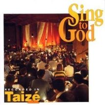 SING TO GOD by Taize