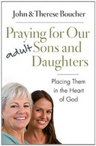 Praying for Our Adult Sons and Daughters: Placing Them in the Heart of God [Pape