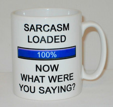 Sarcasm Loaded 100% Mug Can Be Personalised Funny Loading Sarcasm Great Gift image 2