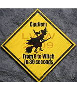Caution 0 to witch in 30 seconds Hand-painted Sign NEW - $9.99