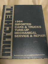 MITCHELL 1984 IMPORTED CARS & TRUCKS TUNE-UP MECHANICAL SERVICE & REPAIR... - $12.99