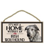 Wood Sign: It's Not A Home Without An IRISH WOLFHOUND (WOLF HOUND)   Dog... - $12.99