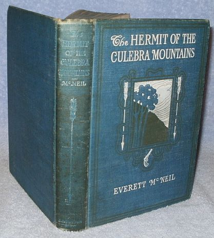 Hermit of the Culebra Mountains 1904 Everett McNeil Scarce