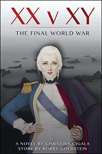 Primary image for XX v XY: The Final World War [Paperback] Cigala, Christina and Goldstein, Bobby