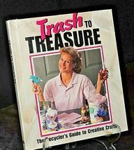 Trash to Treasure Hardcovered Book AA20-7113BB Vintage - $49.95