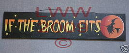 If the Broom Fits with stars Black Halloween sign- NEW - $8.99
