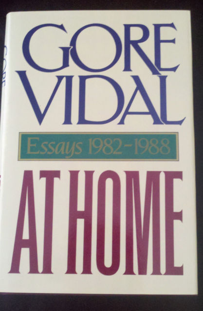 At Home: Essays, 1982-1988 by Gore Vidal (1988)  HC/DJ FINE CONDITION