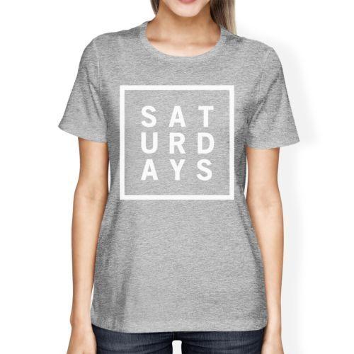 Saturdays Woman's Heather Grey Top Short Sleeve Tee Funny Shirt