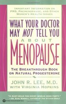 What Your Doctor May Not Tell You About(TM): Menopause: The Breakthrough... - $5.65