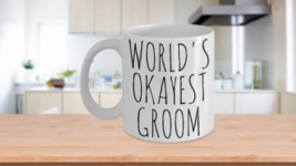 Worlds Okayest Groom Mug Funny Fiance Getting Married Joke Gag Gift Him Man - $14.95