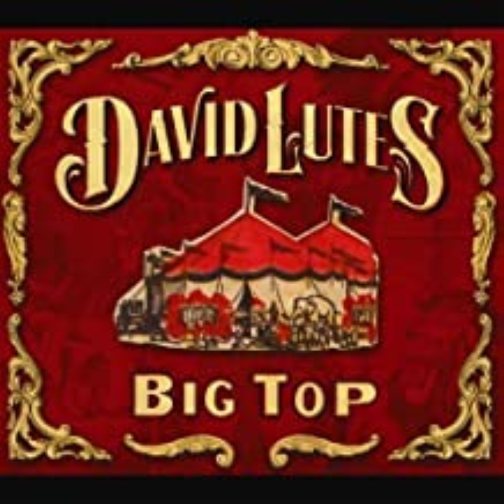 Big Top  by Lutes, David Cd