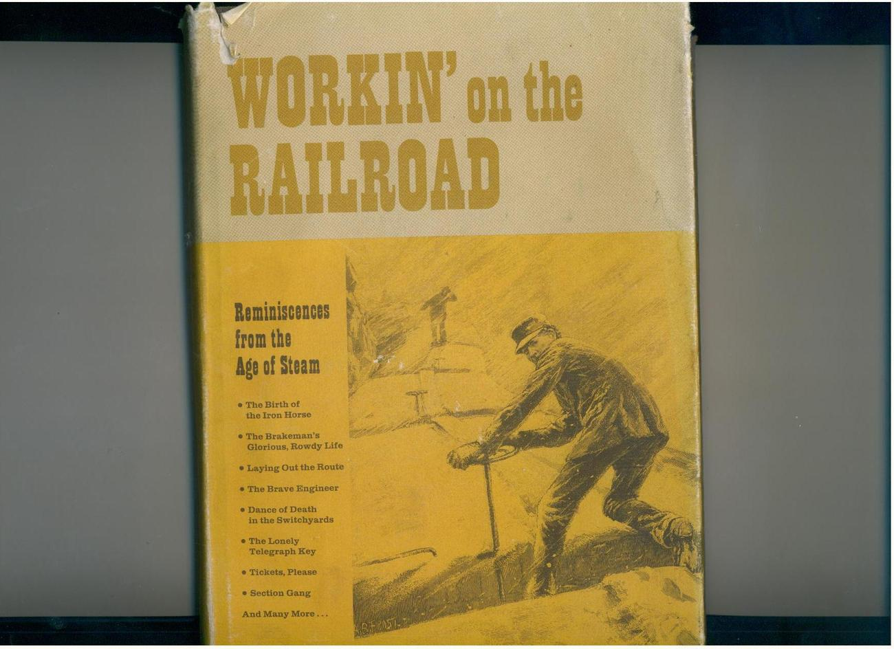 Workin' on the Railroad 1971 lore of the Age of Steam