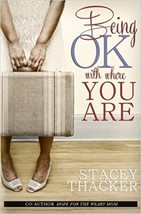 Being OK with Where You Are Book by Stacey Thacker 9781492372073  *New* - $5.99