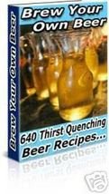 Home Brew Your Own Beer Recipes E-book Cookbook eBook - $1.99