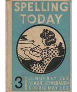 Spelling Today 3 1948 Vintage J. Murray Lee Virgil Stinebaugh Dorris May... - $12.86