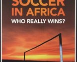 World Cup Soccer in Africa: Who Really Wins [DVD] [2010]