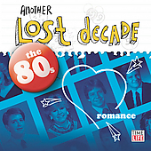 Another Lost Decade 80s Romance CD Time Life INXS Bangles T'Pau Danny Wilson ABC