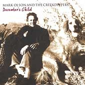 December's Child Mark Olson Creekdippers CD Jayhawks alt country wah wah banjo