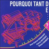 Pourquoi Tant De...? Defossez Debaecker Simon Goubert free jazz piano CD Leo