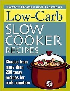 Better Homes Gardens Low Carb Slow Cooker Recipes Book