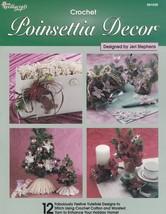 Poinsettia Decor Crochet Pattern Booklet TNS 991026 Floral Swag Gift Bag... - $9.95