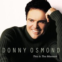 This Is The Moment I Donny Osmond  - $10.00
