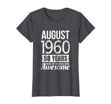 Funny Happy birthday T-Shirt - August 1960 T-Shirt 58th Birthday 58 year... - $19.95+
