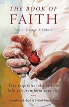 The Book of Faith: True Inspirational Stories [Paperback] Gautam, Navjot... - $23.36