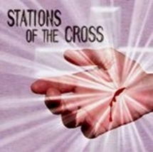 THE PASSION OF CHRIST - THE STATIONS OF THE CROSS