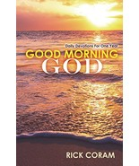 Good Morning God: Daily Devotions For One Year [Hardcover] Coram, Rick - $15.30