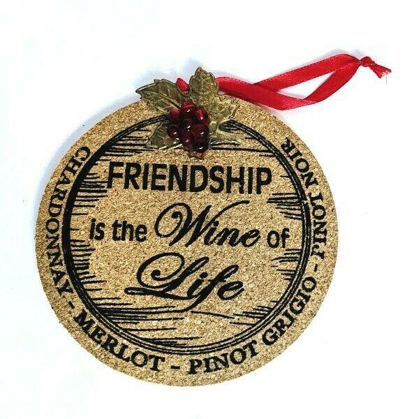 """Friendship is the Wine of Life""  Kurt Adler Wine Cork 4.5 In Wooden Ornament - $7.84"