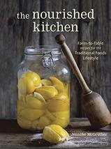 The Nourished Kitchen: Farm-to-Table Recipes for the Traditional Foods L... - $9.00