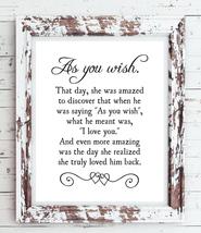 As You Wish - Princess Bride Movie Quote 8x10 Wall Art Poster Print - No Frame - $7.00+