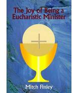 Joy - Eucharistic Minister [Mar 01, 1998] Finley, Mitch - $3.95