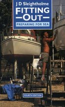 Fitting Out: Preparing for Sea [Paperback] Sleightholme, J. D.
