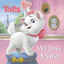 Disney Tails We Love Marie [Board book] Glass, Calliope and Disney Storybook Art