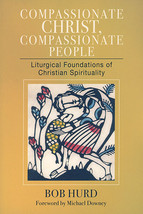Compassionate Christ, Compassionate People [Book Softcover] by Bob Hurd