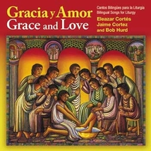 Gracia y Amor/Grace and Love by Bob Hurd , Jaime Cortez , Eleazar Cortés