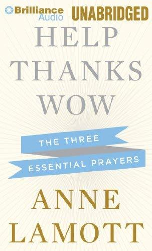 Primary image for Help, Thanks, Wow: The Three Essential Prayers Lamott, Anne