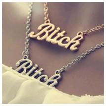 Bitch Necklace, Steampunk, Silvertone or Goldtone - $3.99