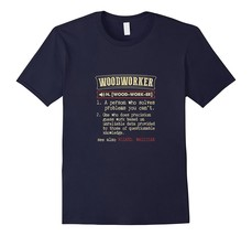 Woodworker - Funny Woodworking T-shirt Men - $17.95+