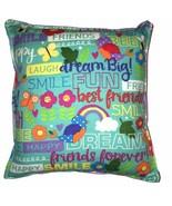 Teen Fun Pillow Handmade In USA Dream Big , Friends Forever , Smile , Fun - $9.99