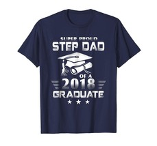 Dad Shirts - Super Proud Step Dad Of A 2018 Graduate Funny T-shirt Men - $19.95+