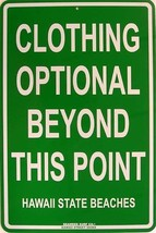 Clothing Optional Hawaii Beaches Beach Dress Code Aluminum Sign - $19.95